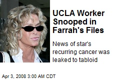 UCLA Worker Snooped in Farrah's Files