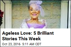 Ageless Love: 5 Brilliant Stories This Week
