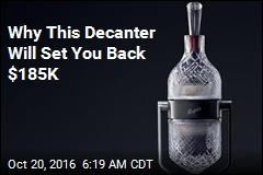 Why This Decanter Will Set You Back $185K