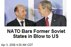 NATO Bars Former Soviet States in Blow to US