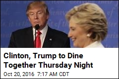 Clinton, Trump to Dine Together Thursday Night