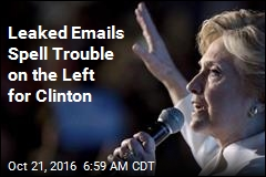Leaked Emails Spell Trouble on the Left for Clinton