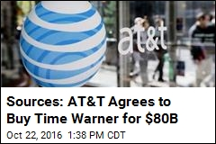 Sources: AT&T Agrees to Buy Time Warner for $80B