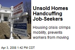 Unsold Homes Handcuffing Job-Seekers