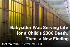 Babysitter Was Serving Life for a Child's 2006 Death. Then, a New Finding