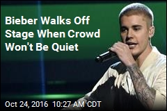 Bieber Walks Off Stage When Crowd Won't Be Quiet