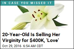 Not for Love: 20-Year-Old Will Sell Her Virginity for $400K+