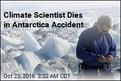 Climate Scientist Dies in Antarctica Accident