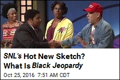 SNL's Hot New Sketch? What Is Black Jeopardy