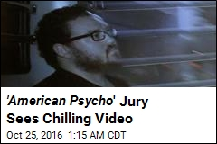 ' American Psycho ' Jury Sees Chilling Video