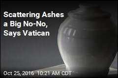Scattering Ashes a Big No-No, Says Vatican