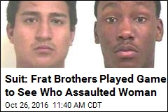 Suit: Frat Brothers Played Game to See Who Assaulted Woman