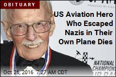 US Aviation Hero Who Escaped Nazis in Their Own Plane Dies