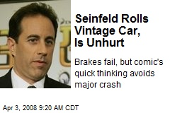 Seinfeld Rolls Vintage Car, Is Unhurt