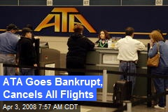 ATA Goes Bankrupt, Cancels All Flights