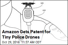 Amazon Gets Patent for Tiny Police Drones