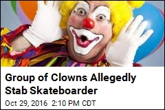 Skateboarder Says He Was Stabbed by Clowns