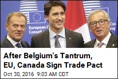 After Belgium's Tantrum, EU, Canada Sign Trade Pact