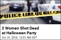 2 Women Shot Dead at Halloween Party
