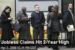 Jobless Claims Hit 2-Year High