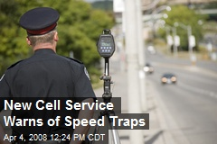 New Cell Service Warns of Speed Traps