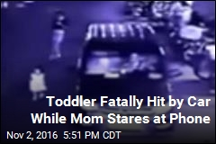 Toddler Fatally Hit by Car While Mom Stares at Phone