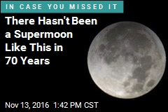 There Hasn't Been a Supermoon Like This in 70 Years
