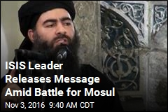 ISIS Leader Releases Message Amid Battle for Mosul