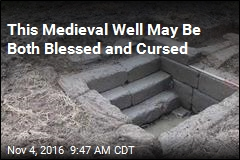 This Medieval Well May Be Both Blessed and Cursed