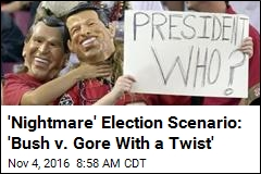 'Nightmare' Election Scenario: 'Bush v. Gore With a Twist'