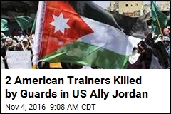 2 American Trainers Killed by Guards in US Ally Jordan