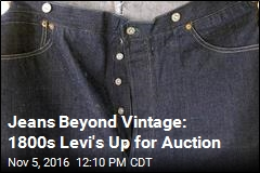Jeans Beyond Vintage: 1800s Levi's Up for Auction