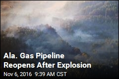 Ala. Gas Pipeline Reopens After Explosion