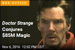Doctor Strange Conjures $85M Magic