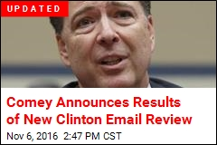 Comey Announces Results of New Clinton Email Review