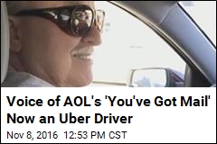 Voice of AOL's 'You've Got Mail' Now an Uber Driver