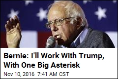 There's a Big 'If' in Bernie's Agreement to Work With Trump