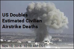 US Doubles Estimated Civilian Airstrike Deaths