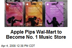 Apple Pips Wal-Mart to Become No. 1 Music Store