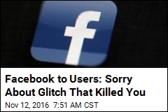 Facebook Sorry for 'Killing' Millions of Users