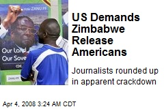 US Demands Zimbabwe Release Americans