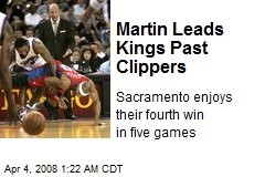 Martin Leads Kings Past Clippers