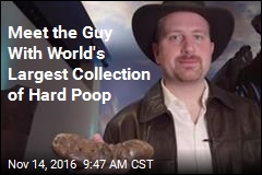 Meet the Guy With World's Largest Collection of Hard Poop