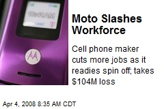 Moto Slashes Workforce