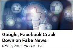Google, Facebook Crack Down on Fake News