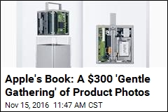 Apple's Book: A $300 'Gentle Gathering' of Product Photos