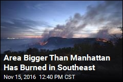 Area Bigger Than Manhattan Has Burned in Southeast