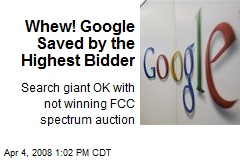 Whew! Google Saved by the Highest Bidder
