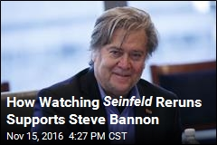 How Watching Seinfeld Reruns Supports Steve Bannon