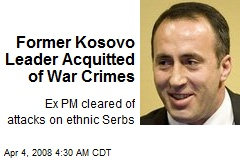 Former Kosovo Leader Acquitted of War Crimes